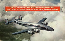 The New-Type Constellation, Made Famous by Eastern Air Lines, Queen of all Air Transportation