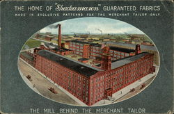 The Home of Shackamaxon Guaranteed Fabrics, The Mill Behind the Merchant Tailor