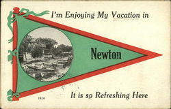 I'm Enjoying my Vacation in Newton It is so Refreshing Here