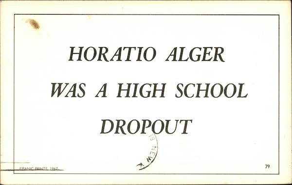 Horatio Alger was a High School Dropout Comic, Funny
