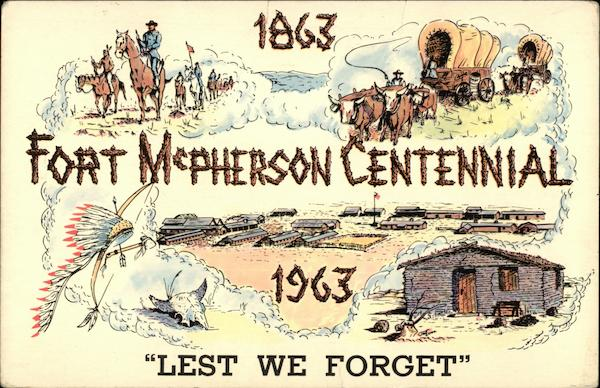 1863-1963 Fort McPherson Centennial, Lest we Forget North Platte Nebraska