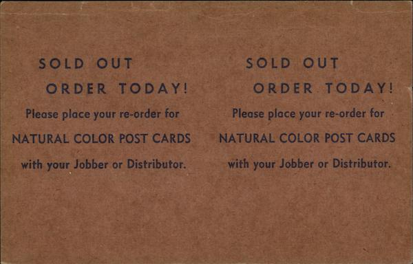 Sold Out Order Today! Please Place Your Re-order for Natural Color Post Cards with Your Jobber or