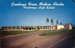Greetings from Modern Alaska, Anchorage High School