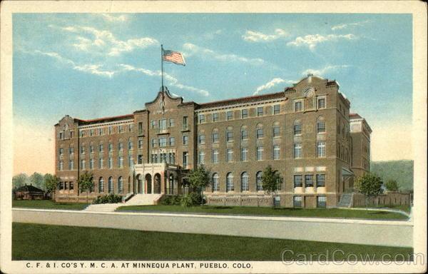 C.F. & I. Co.'s Y.M.C.A. at Minnequa Plant Pueblo Colorado
