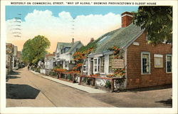 Westerly on Commercial Street, Way up Along, Showing Provincetown's Oldest House