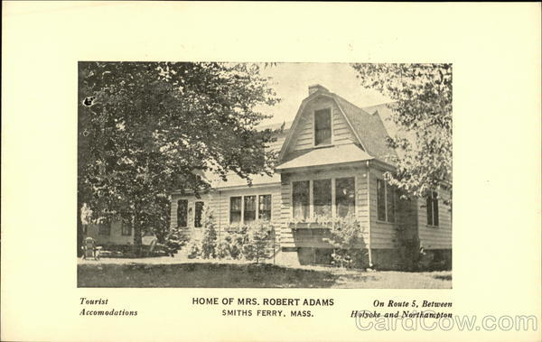 Home of Mrs. Robert Adams Smiths Ferry Massachusetts