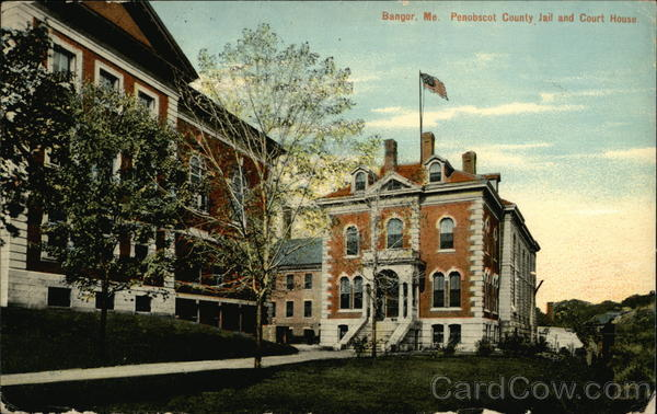 Penobscot County Jail and Court House Bangor Maine