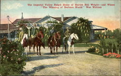 The Imperial Valley Ranch Home of Harold Bell Wright - and Where The Winning of Barbara Worth Was