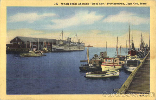 Wharf Scene Showing Steel Pier, Cape Cod Provincetown Massachusetts
