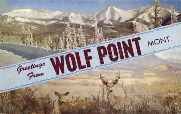 Greetings From Wolf Point Montana