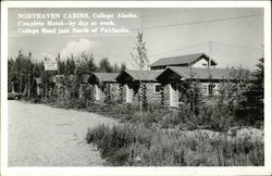 Northaven Cabins, College Alaska, Complete Motel - by Day or Week, College Road, North of Fairbanks Postcard