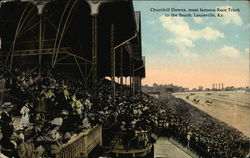 Churchill Downs, The Most Famous Race Track In The South