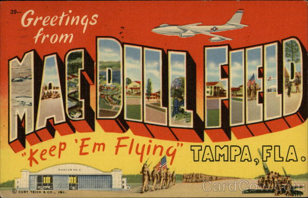 Greetings from MacDill Field Tampa Florida