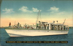 """Question Mark"" At Ocean City, MD. Noted For Best Fishing Postcard"