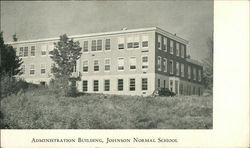 Administration Building, Johnson Normal School