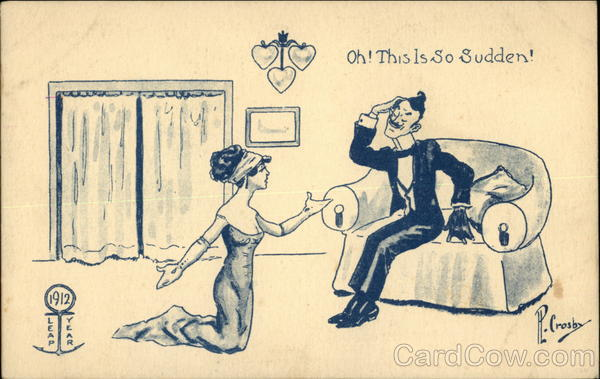 1912 Leap Year, Oh! This is so Sudden!