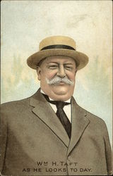 Wm. H. Taft as he Looks To Day Postcard