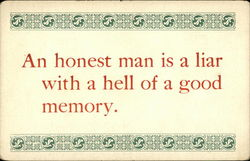 An Honest Man is a Liar with a Hell of a Good Memory