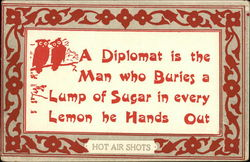 A Diplomat is the Man Who Buries a Lump of Sugar in Every Lemon he Hands Out, Hot Air Shots