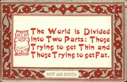 The World is Divided into Two Parts: Those Trying to get Thin and Those Trying to get Fat Postcard