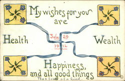 July 29, 1912, My Wishes for You are Health, Wealth, Happiness, and All Good Things