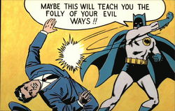 Batman Batgram - Maybe This Will Teach you the Folly of Your Evil Ways!!
