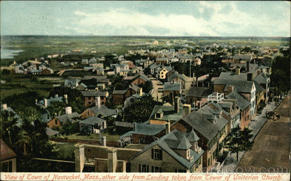 View of Town of Nantucket, Mass., Other Side from Landing Taken from Tower of Unitarian Church Massachusetts
