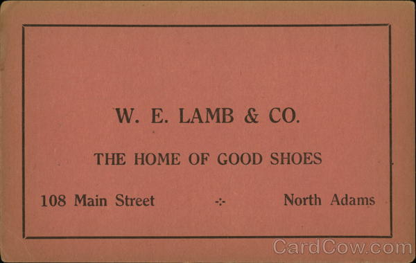 W. E. Lamb & Co., The Home of Good Shoes North Adams Massachusetts