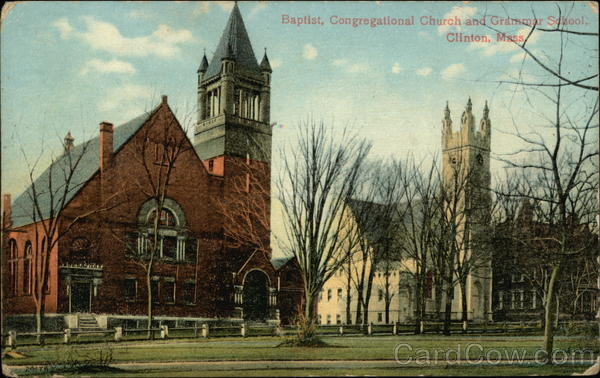 Baptist, Congregational Churches and Grammar School Clinton Massachusetts