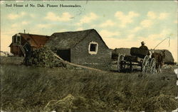 Sod House of No. Dak. Pioneer Homesteaders