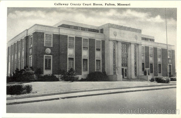 Callaway County Court House Fulton Missouri