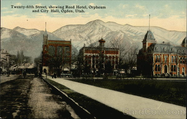 Twenty-Fifth Street, Showing Reed Hotel, Orpheum and City Hall Ogden Utah