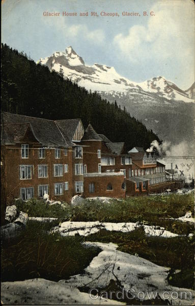 Glacier House and Mt. Cheops Canada British Columbia