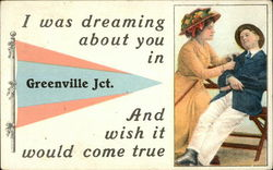 I was Dreaming About you in Greenville Jct. and Wish it Would Come True Postcard