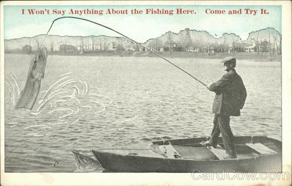 I Won't Say Anything About the Fishing Here. Come and Try it