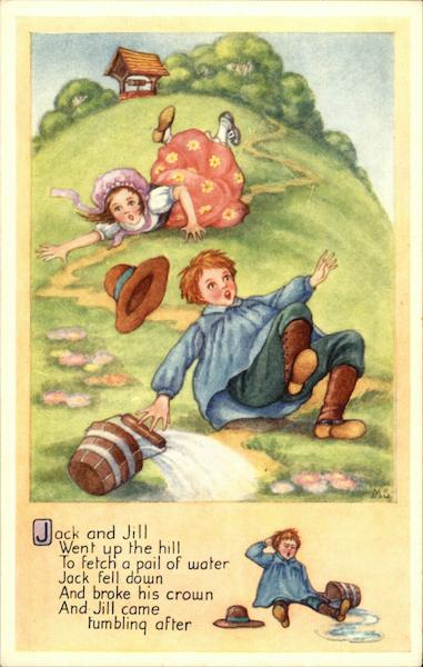 Jack and Jill Went up the Hill to Fetch a Pail of Water Jack fell Down and Broke his Crown