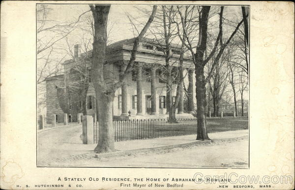 A Stately Old Residence, The Home of Abraham H. Howland, First Mayor of New Bedford Massachusetts