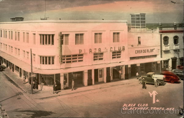Plaza Club co. Reynosa, Tamps. Mex Mexico