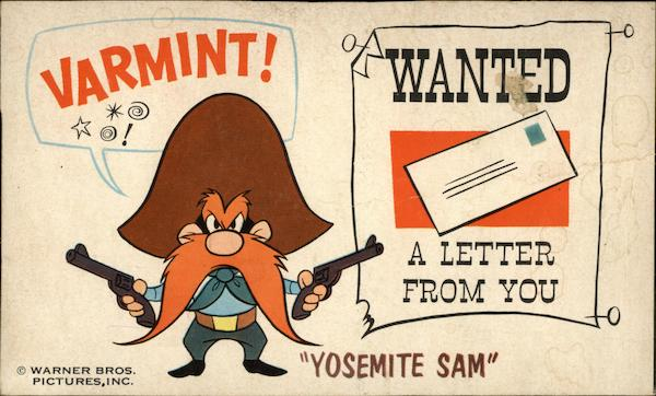 Yosemite Sam Varmint! Wanted a Letter from You Cartoons