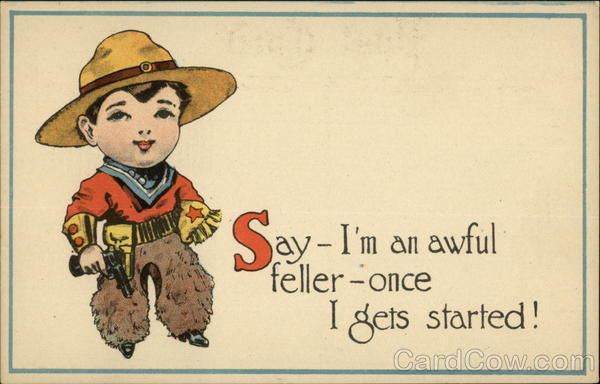 Say - I'm an Awful Feller - Once I Gets Started! Cowboy Kids