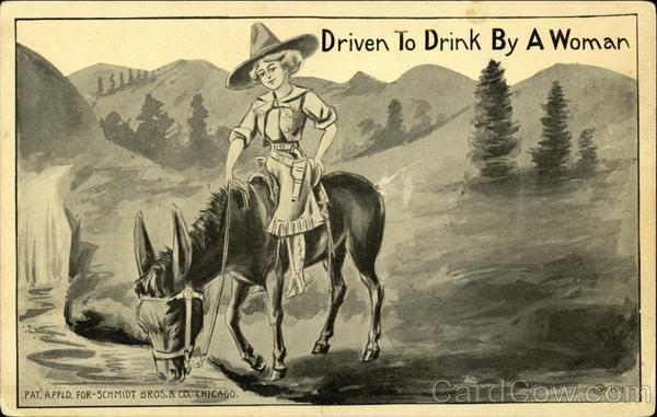 Driven to Drink by a Woman Cowboy Western