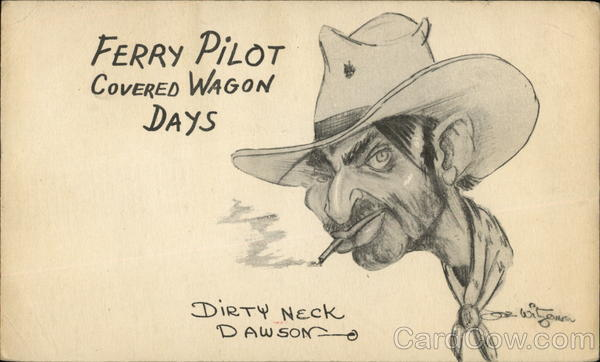 Ferry Pilot Covered Wagon Days, Dirty Neck Dawson Cowboy Western