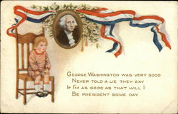 George Washington was Very Good Never Told a Lie They Say