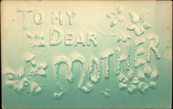To my Dear Mother