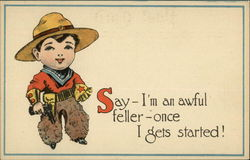 Say - I'm an Awful Feller - Once I Gets Started!