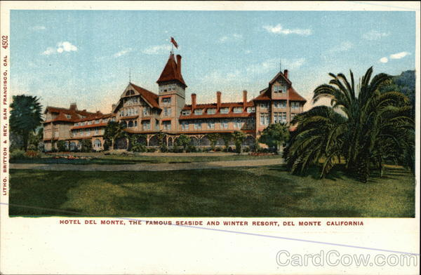 Hotel Del Monte, the famous seaside and winter resort California