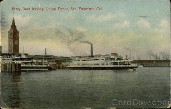 Ferry Boat Leaving Union Depot San Francisco California
