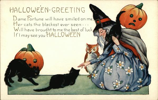 Halloween Greeting Dame Fortune Will Have Smiled on me, Her Cats the Blackest Ever Seen