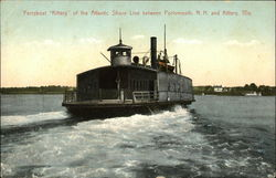 Ferryboat Kittery of the Atlantic Shore Line Between Portsmouth, N.H. and Kittery, Me