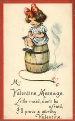My Valentine Message. Little Maid, Don't be Afraid, I'll Prove a Worth Valentine